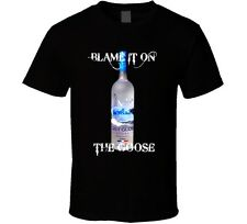 Blame On The Grey Goose Alcohol Vodka Drinking T Shirt