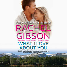 What I Love About You (Truly, Idaho series, Book 3) Audio CD  by Rachel Gibson
