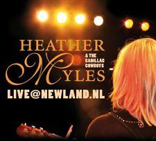 HEATHER & THE CADILLLAC MYLES - LIVE@NEWLAND.NL   CD NEW+