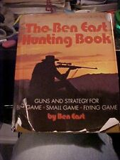 1974 Book THE BEN EAST HUNTING BOOK GUNS AND STRATEGY FOR BIG & SMALL GAME