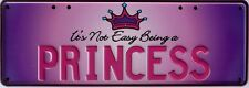 ITS NOT EASY BEING A PRINCESS Plate Nostalgic Automotive Novelty Metal Tin Sign