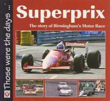 Superprix The Story of Birmingham's Motor Race - Those Were The Days...