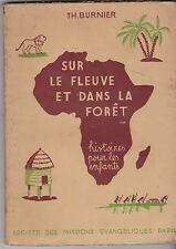 SUR LE FLEUVE ET DANS LA FORET HISTOIRES POUR LES ENFANTS     BURNIER   1947