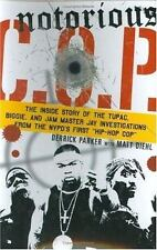 Notorious C. O. P : The Inside Story of the Tupac, Biggie, and Jam Master 1st Ed