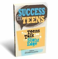 Success for Teens: Real Teens Talk About Using the Slight Edge by John Fleming