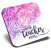 Square Single Coaster - Best Teacher Ever Gift Student  #14466