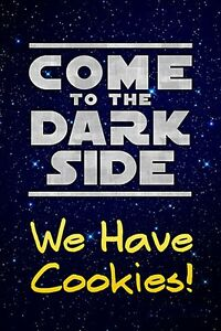 Come To The Dark Side... We Have Cookies Large Flexi Plastic Wall Sign REDUCED!