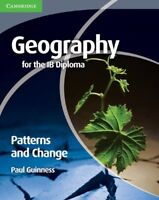 Geography for the IB Diploma Patterns and Change, Guinness, Paul, Very Good cond