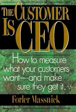 The Customer Is CEO: How to Measure What Your Cust