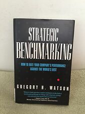 Strategic Benchmarking: How to Rate Your Company's Performance Against The World