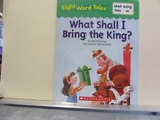What Shall I Bring To The King Scholastic Sight Word Tales Childrens Learning