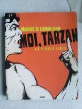 Guy Deluchey MOI TARZAN mémoires de l'homme singe abondamment illustrées 2010
