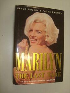 Marilyn: Last Take - Last Days of Marilyn Monroe by Barham, Patte Hardback Book