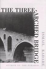 The Three-Arched Bridge Ismail Kadare Hardcover