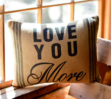 LOVE YOU MORE Pillow FILLED Country Burlap Rustic Primitive Black Stencil 14x18