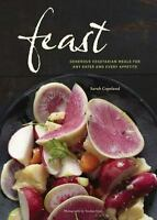 Feast: Generous Vegetarian Meals for Any Eater and Every Appetite Copeland, Sara