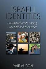 Israeli Identities: Jews and Arabs Facing the Self and the Other-ExLibrary
