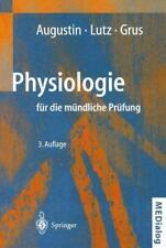 Physiologie für die mündliche Prüfung von A. J. Augustin, F. H. Grus und J. Lutz