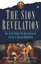 The Sion Revelation: The Truth About the Guardians of Christ's Sacred Bloodline
