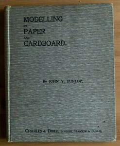 MODELLING IN PAPER AND CARDBOARD BY JOHN Y. DUNLOP HARDBACK (CHARLES & DIBLE)