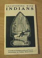 "1965 Campground/Attractions Guide~""VACATIONING With INDIANS""~"