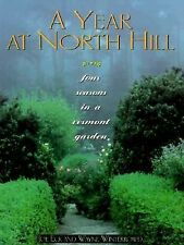 A Year at North Hill : Four Seasons in a Vermont Garden