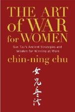 The Art of War for Women: Sun Tzu's Ancient Strategies and Wisdom for Winning at