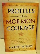 Profiles in Mormon Courage : Inspiring Stories of Stalwart and Steadfast