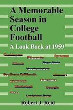 A Memorable Season in College Football by Robert J. Reid (2005, Paperback)