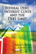 FEDERAL DEBT, INTEREST COSTS AND THE DEBT LIMIT - MARTINEZ, ANTHONY V. (EDT)/ SC