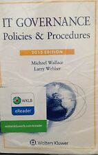 IT Governance: Policies and Procedures, (Wallace and Weber) Wolters Kluwer