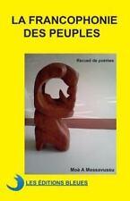 La Francophonie des Peuples by Moe Messavussu (2014, Paperback)