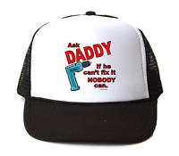 Trucker Hat Cap Foam Mesh Ask Daddy If He Can't Fix It Nobody Can