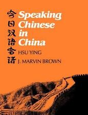 Speaking Chinese in China (Yale Language Series)