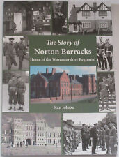 NORTON BARRACKS HISTORY Worcestershire Regiment Worcester Military Buildings