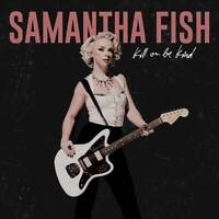 Samantha Fish - Kill Or be Kind (NEW CD ALBUM) IN STOCK