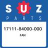17111-84000-000 Suzuki Fan 1711184000000, New Genuine OEM Part