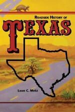 Roadside History: Roadside History of Texas by Leon C. Metz (Paperback, Revised)
