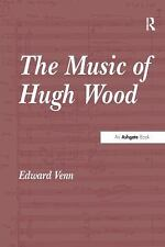NEW - The Music of Hugh Wood by Venn, Edward