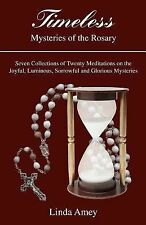Timeless : Mysteries of the Rosary by Linda Amey (2007, Paperback)