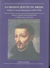La Mission jésuite du Bresil (1549-1570)  Ed Chandeigne