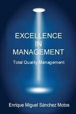 Excellence in Management by Enrique Miguel Motos (2015, Paperback)
