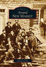 Around New Market [Images of America] [VA] [Arcadia Publishing]