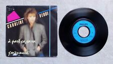 "VINYLE 45T 7"" SP PROMO / CAROLINE VERDI ""À PART ÇA, ÇA VA / J'M'ENNUIE"" 1984 POP"