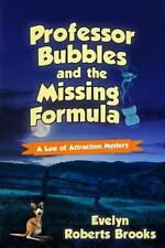 A Law of Attraction Mystery: Professor Bubbles and the Missing Formula by...