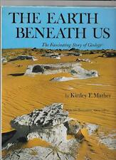 Mather, Kirtley F; The Earth Beneath Us The fascinating story of Geology