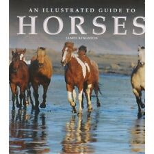 Illustrated Guide to Horses By James Kingston
