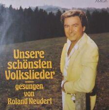 ROLAND NEUDERT  - UNSERE SCHONSTEN VOLKSLIEDER GESUNGEN VON ROLAND NEUDERT - LP