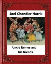 Uncle Remus His Friends (1892) by Joel Chandler Harris by Harris Joel Chandler