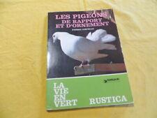 Les pigeons de rapport et d'ornement - Pierre Corcelle - Rustica 1979